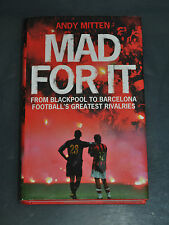 Mad for it Football's Greatest Rivalries by Andy Mitten (Hardback)