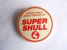 Vintage Super Shull Illinois Largest Mobile Home Dealer Advertising Pinback