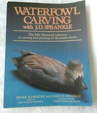 Waterfowl Carving J. D. Sprankle Reference Decorative Ducks  Woodcarving