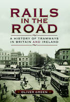 Rails in the Road- A History of Tramways in Britain and Ireland HB Book