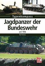 Jagdpanzer der Bundeswehr seit 1956 Typenkompass Modelle Typen Panzerjäger Buch