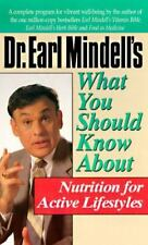 Mr. Earl Mindell's What You Should Know About Nutrition for Active Lifestyles