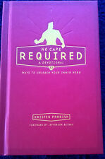 No Cape Required: A Devotional: 52 Ways to Unleash Your Inner Hero by Kristen Pa