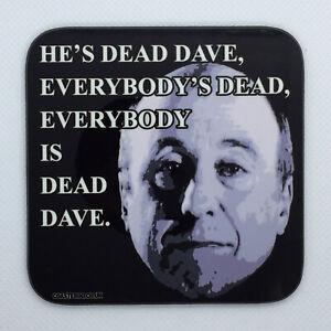 EVERYBODY IS DEAD DAVE - Red Dwarf Coaster / Bar Mat - Sturdy, Gloss, Original