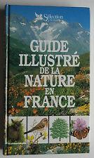 Guide illusté de la nature en France  tout les végétaux et tout les animaux