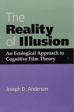 The Reality of Illusion: An Ecological Approach to Cognitive Film Theory