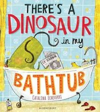 There's A Dinosaur in my Bathtub Catalina Echeverri New Paperback RRP £6.99