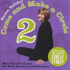 Come and Make a Circle 2:  More Terrific Tunes for Kids, Teachers and Families