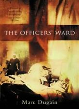 Officers'  Ward By Marc Dugain. 9780753812846