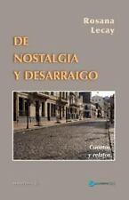 De Nostalgia y Desarraigo : Cuentos y Relatos by Rosana Lecay (2015, Paperback)