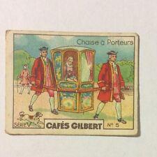 CHROMO Image CAFES GILBERT années 30 Série 5 n° 5 CHAISES A PORTEURS