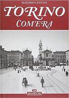 Torino com'era Copertina rigida –BONECHI EDIT.MASSIMO CENTINI-NUOVO