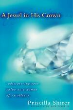 A JEWEL IN HIS CROWN - PRISCILLA SHIRER (PAPERBACK) NEW