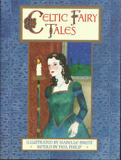 Celtic Tales retold by Neil Phillip art by Isabelle Brent HCw/DJ Viking 1999