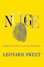 Nudge: Awakening Each Other to the God Who's Already There ~ Leonard Sweet HC
