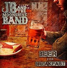 JB and the Moonshine Band BEER FOR BREAKFAST CD NEW Perfect Girl FREE Shipping!