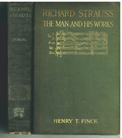 Richard Strauss by Henry Finck 1917 1st Ed  Rare Vintage Book