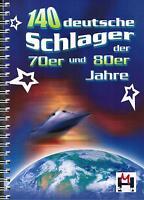 Keyboard Noten : 140 deutsche Schlager 70er u 80er Jahre leichte Mittelstufe