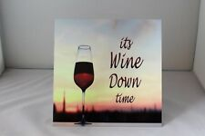 Vintage its wine down time red wine Sq. metal wall sign plaque relaxing gift