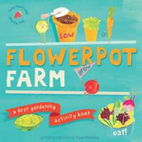 Flowerpot Farm: A First Gardening Activity Book, Faye Bradley, Lorraine Harrison