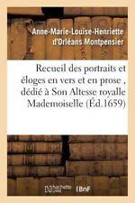 Recueil des Portraits et Eloges en Vers et en Prose, Dedie a Son Altesse...