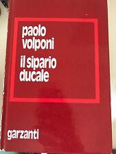 PAOLO VOLPONI - IL SIPARIO DUCALE - GARZANTI - 1975 3^ED