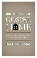 Bringing the Gospel Home : Witnessing to Family Members, Close Friends, and...