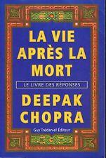 livre: Deepak Chopra: la vie après la mort. guy tredaniel. G