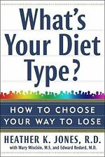 What's Your Diet Type?: Use the Power of Your Personality to Discover Your Best