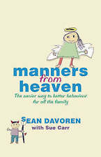 Manners from Heaven: The Easy Way to Better Behaviour for all the Family, Sue Ca