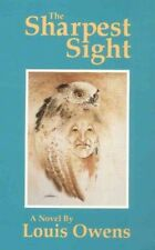 The Sharpest Sight: A Novel (American Indian Literature and Critical-ExLibrary