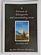 A Portrait of Blairgowrie and Surrounding Areas-An Artist's View- John Halvorsen