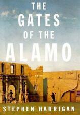The Gates of the Alamo by Stephen Harrigan (2000, Ha...
