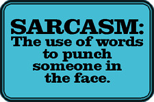 """""""Sarcasm: Punching someone in the face"""" Sticker/Decal FREE SHIPPING!!"""