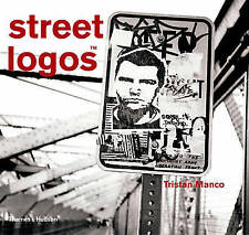 Street Logos (Street Graphics / Street Art), Tristan Manco, New Book