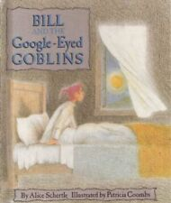 Bill and the google-eyed goblins