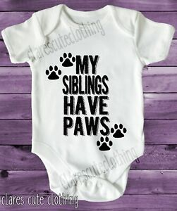 MY SIBLINGS HAVE PAWS, BABY VEST GROW WHITE, all sizes available