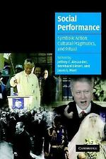 Social Performance: Symbolic Action, Cultural Pragmatics, and Ritual (Cambridge