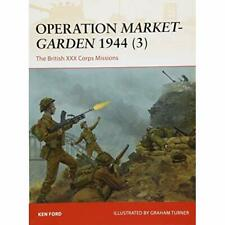 Operation Market-Garden 1944 3: The British XXX Corps M - Paperback NEW Ford, Ke
