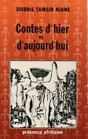 CONTES D'HIER ET D'AUJOURD'HUI - DJIBRIL TAMSIR NIANE - PRESENCE AFRICAINE