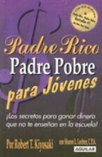 Padre Rico, Padre Pobre para Jovenes : Los Secretos para Ganar Dinero Que No Te
