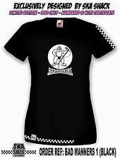 Ladies SKA T Shirt. Small to XXL. Womens BAD MANNERS - Exclusive collectors.
