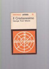 George Foot Moore - Il cristianesimo - Laterza 1964 prima edizione   R
