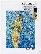 PUBLICITE ADVERTISING 044 1973 eau de LANVIN : à fleur de peau