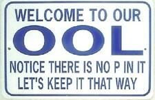Welcome To Our Ool 12X18 Aluminum Pool Sign Won't rust or fade