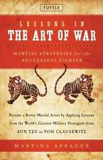 Lessons in the Art of War : Martial Strategies for the Successful Fighter by...