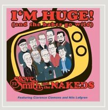 Steve Smith & the Nakeds - I'm Huge (and the babes go wild) (Audio CD 2010) NEW