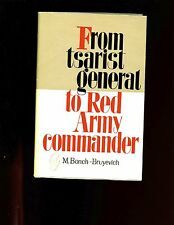 FROM TSARIST GENERAL TO RED ARMY COMMANDER, M. Bonch-Bruyevich HB/dj VG 1st