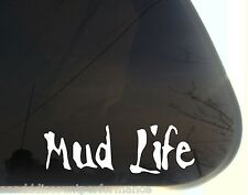 WHITE Vinyl Decal - Mud Life country fun sticker off road mudding truck jeep