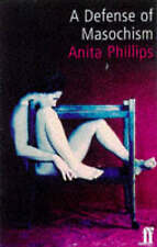Very Good, A Defence of Masochism, Phillips, Anita, Book